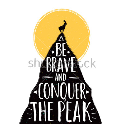 Plakát Vector illustration with a goat on the top of mountain. Be brave and conquer the peak lettering quote. Inspirational and motivational typography poster with animal