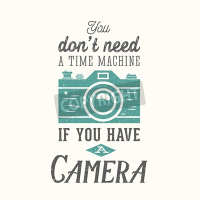 Plakát Vintage Camera fotografie Vector Citace, štítek, karty, nebo šablony s Retro typografie a textury na samostatné vrstvy