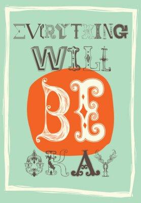 Plakát Vintage motivační plakát. Všechno bude v pořádku